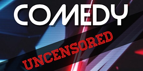 Comedy Uncensored ( Stand-Up Comedy ) MTLCOMEDYCLUB.COM tickets
