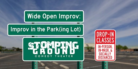 Wide Open Improv:  Improv in the Park(ing) Lot! tickets