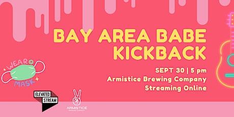 Bay Area Babe Kickback tickets