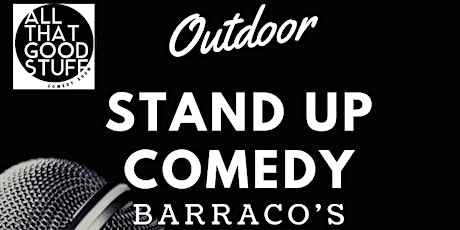 All That Good Stuff Outdoor Comedy Show- Barraco's tickets