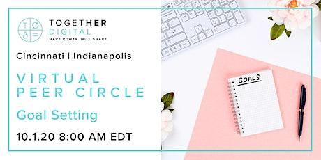 Indy & Cincinnati Together Digital Virtual Peer Circle: Goal Setting tickets