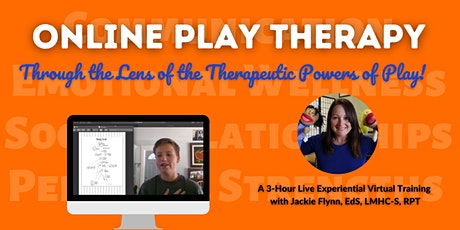 Online Play Therapy: Through the Lens of the Therapeutic Powers of Play tickets
