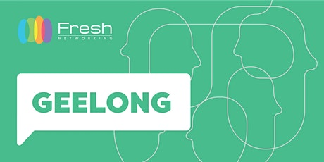 Fresh Networking - Geelong Expression of Interest - Guest Registration tickets