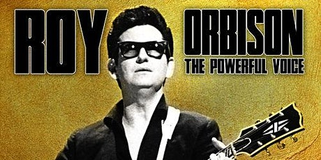 Only the Lonely a tribute to Roy Orbison . tickets