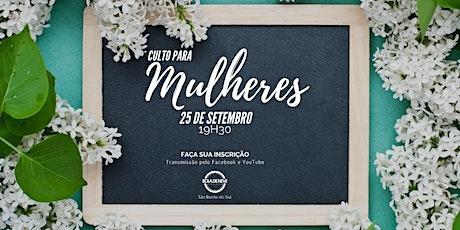 Culto de Mulheres 25/09/2020 - Bola de Neve São Bento do Sul   19:30h ingressos