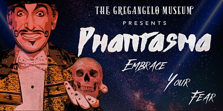 PHANTASMA: EXPLORE YOUR FEAR! A San Francisco Haunting Experience tickets
