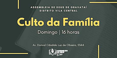 Culto da Família   16:00   AD Central tickets