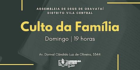 Culto da Família   19:00  AD Central tickets
