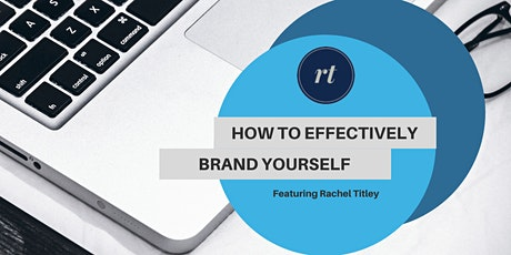 How to Effectively Brand Yourself tickets