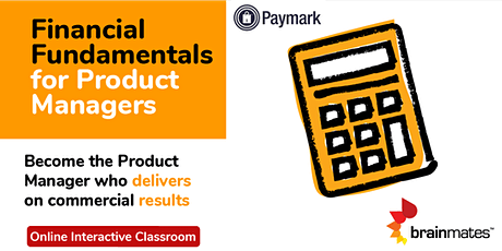 Financial Fundamentals for Product Management - (Paymark private training) tickets