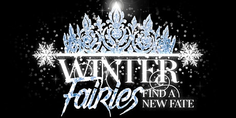 Winter Fairies Find A New Fate tickets