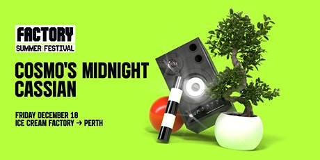 Cosmo's Midnight + Cassian [Perth] | Factory Summer Festival tickets