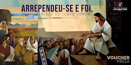 Santa Missa das 10h | DOMINGO 27/09 | XXVI Domingo do Tempo Comum ingressos