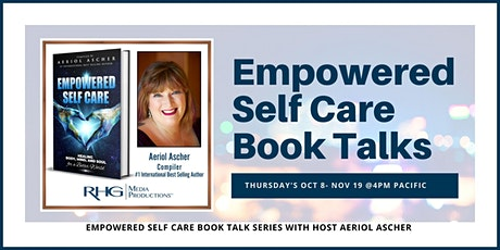 The Empowered Self Care Book Talk Series tickets