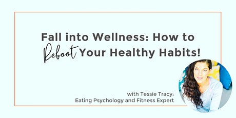 Fall into Wellness: How to Reboot Your Healthy Habits tickets