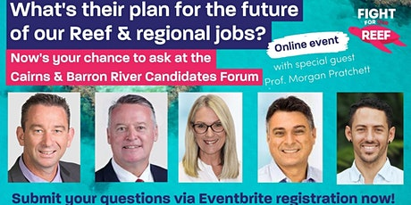 Future of our Reef and Region: Cairns & Barron River Candidates Forum tickets