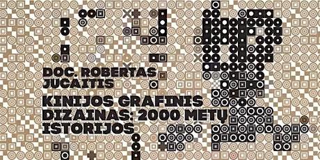 """REGISTRACIJA Į PASKAITĄ """"KINIJOS GRAFINIS DIZAINAS: 2000 METŲ ISTORIJOS"""" tickets"""