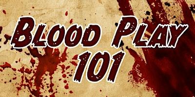 Blood Play 101