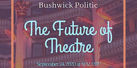 The Future of Theatre tickets