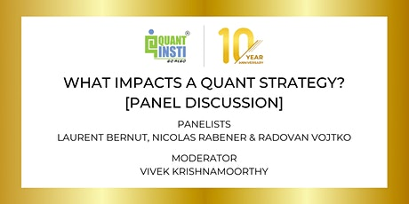 PANEL DISCUSSION: WHAT IMPACTS A QUANT STRATEGY? tickets