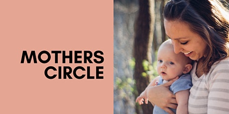 MOTHERS CIRCLE for Mothers and their Babies 0-12months old - Term 4, Week 1 tickets