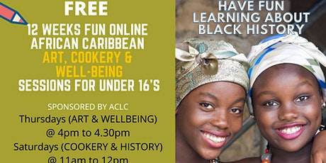 FREE 12 weeks FUN AFRICAN ART,COOKERY,WELLBEING & HISTORY tickets