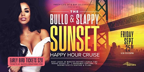 BULLO AND SLAPPY SUNSET HAPPY HOUR CRUISE tickets