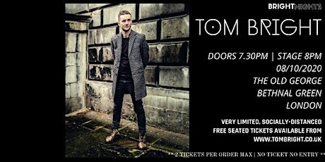 Tom Bright LIVE at The Old George, Bethnal Green, London tickets