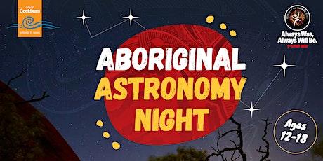 Aboriginal Astronomy Night tickets