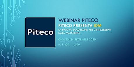 Webinar | Piteco presenta IDM, la nuova soluzione per il Data Matching biglietti