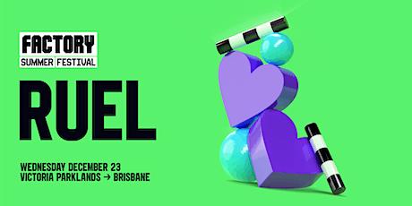 Ruel [Brisbane] | Factory Summer Festival tickets