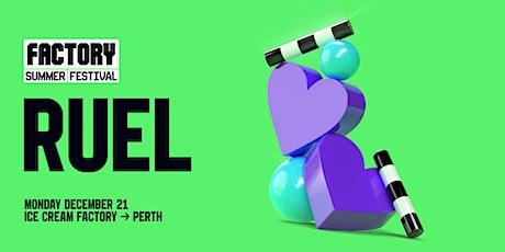 Ruel [Perth] | Factory Summer Festival tickets