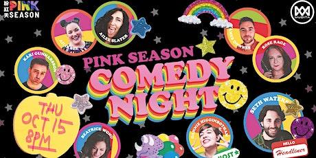 Pink Season Comedy Night tickets