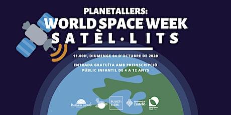 "Planetaller Infantil Planetari ""WORLD SPACE WEEK: Satèl·lits i vida"" entradas"