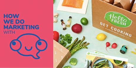 How *we* do growth marketing ... with HelloFresh tickets