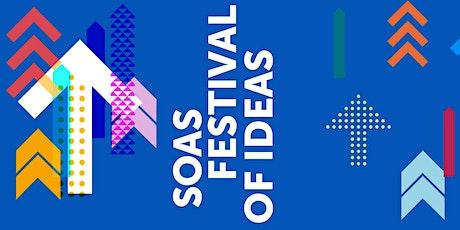Virtual SOAS Festival of Ideas - The Opening Program tickets