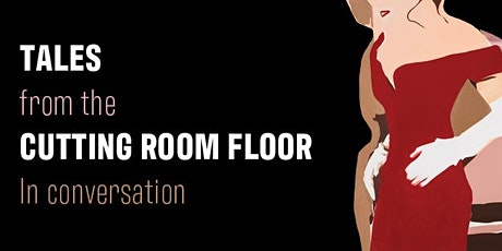 Artist In Conversation , Tales from the Cutting Room Floor tickets