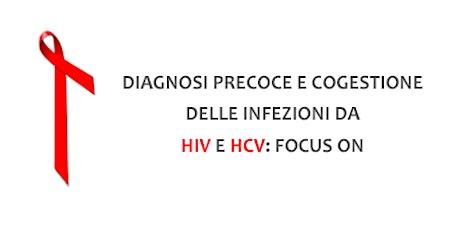 Diagnosi precoce e cogestione delle infezioni da HIV e HCV: Focus On biglietti
