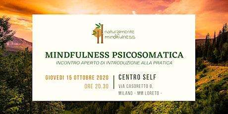 Mindfulness Psicosomatica - Incontro introduttivo (a Milano e online) biglietti