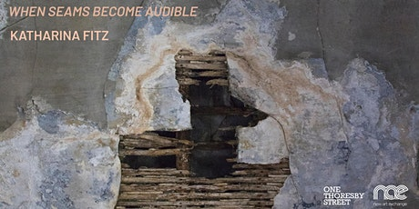 Exhibition Preview 'When Seams Become Audible' tickets