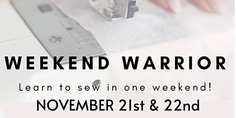 Weekend Warrior November : LEARN TO SEW IN ONE WEEKEND! tickets