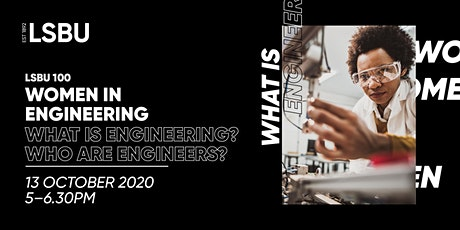 LSBU 100 - What is Engineering? Who are Engineers? tickets