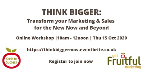THINK BIGGER: Transform Your Marketing & Sales for the New Now & Beyond tickets