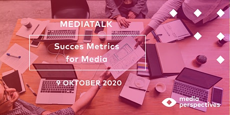MediaTalk 9 oktober (middag) - Success Metrics for media tickets