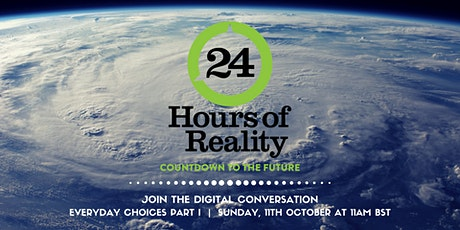 24 Hours of Reality: Countdown to the Future | Everyday Choices Part I tickets