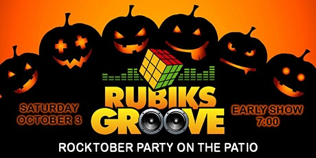 RUBIKS GROOVE ROCKTOBER PATIO PARTY - EARLY SHOW tickets