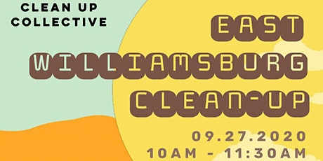 CLEAN UP COLLECTIVE - EAST WILLIAMSBURG CLEAN UP tickets
