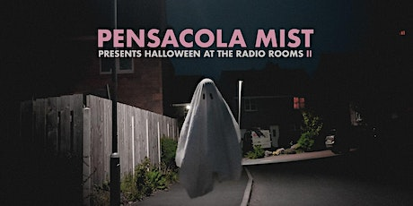 Pensacola Mist presents Halloween at The Radio Rooms II