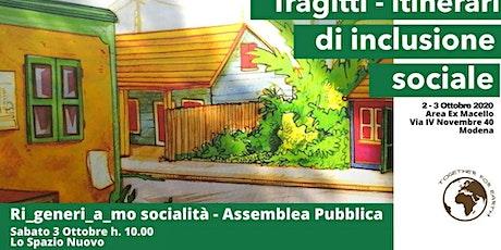 Ri_generi_a_mo socialità - Assemblea Pubblica biglietti