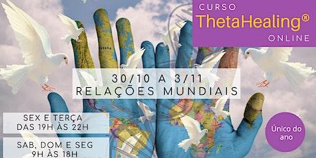 30/10 a 3/11- ThetaHealing® Relações Mundiais Online ingressos